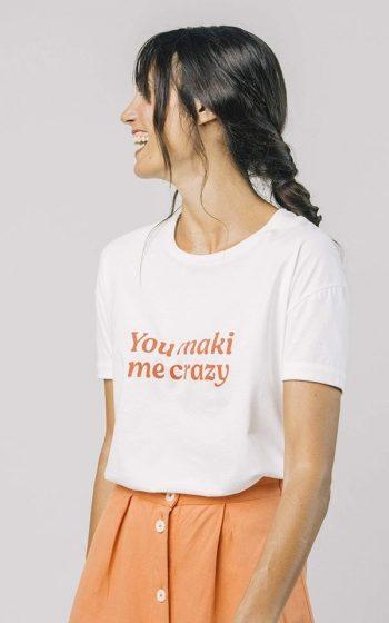 T-Shirt You Maki Me Crazy