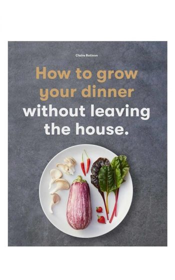 How To Grow Your Dinner