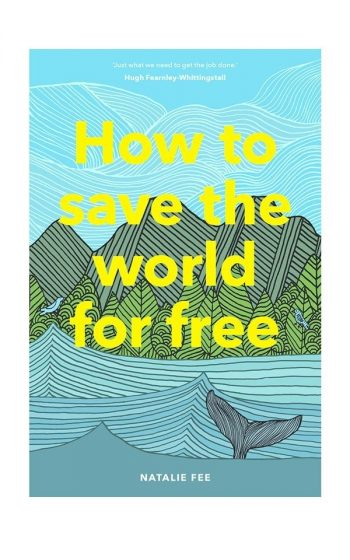 How To Save The World For FreeHow To Save The World For Free